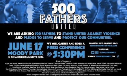 500 Fathers needed to set positive tone for Milwaukee