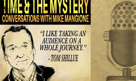 Time & The Mystery Podcast: Tom Shillue (Part 1)