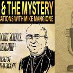 Time & The Mystery Podcast: Archbishop Joseph F. Naumann