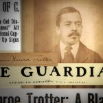 A Radical Black Voice: William Monroe Trotter and his effort to hold a mirror up to nature