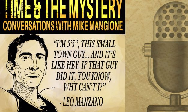 Time & The Mystery Podcast: Leo Manzano (Part 2)